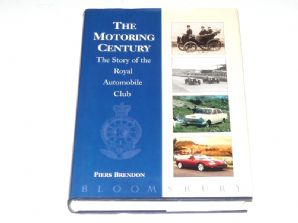 The Motoring Century . The Story Of The Royal Automobile Club (1997)